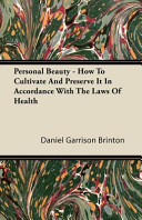 Personal Beauty - How to Cultivate and Preserve It in Accordance with the Laws of Health ebook