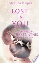 Lost in you. Gefährliches Bekenntnis  : Erotischer Roman