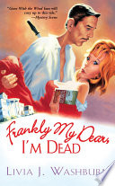 Frankly My Dear  I m Dead