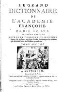 Le Grand Dictionnaire de l'Académie françoise, ... Tome premier [-second]