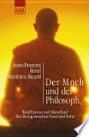 Der Mönch und der Philosoph  : Buddhismus und Abendland ; ein Dialog zwischen Vater und Sohn
