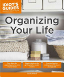 Idiot S Guides Organizing Your Life