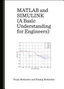 MATLAB and SIMULINK  A Basic Understanding for Engineers
