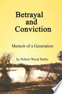 Betrayal and Conviction  Memoir of a Generation
