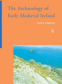 The Archaeology of Early Medieval Ireland