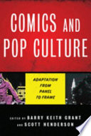 """""""Comics and Pop Culture: Adaptation from Panel to Frame"""" by Barry Keith Grant, Scott Henderson"""