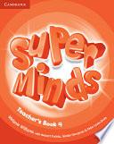 Super Minds Level 4 Teacher s Book Book