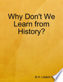 Why Don t We Learn from History