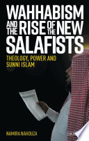 Wahhabism and the Rise of the New Salafists Book