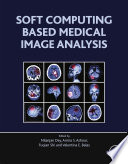 Soft Computing Based Medical Image Analysis