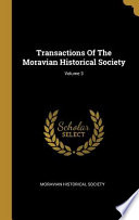 Transactions Of The Moravian Historical Society; Volume 3