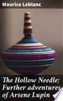 The Hollow Needle  Further adventures of Arsene Lupin