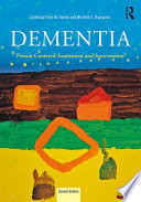 """""""Dementia: Person-Centered Assessment and Intervention"""" by Ellen Hickey, Michelle S. Bourgeois"""