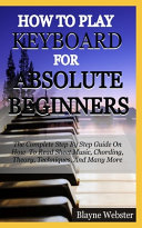 How to Play the Keyboard for Absolute Beginners