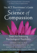 The ACT Practitioner's Guide to the Science of Compassion