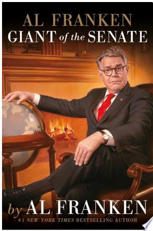 Download Al Franken, Giant of the Senate Free Books - Dlebooks.net