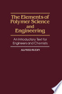 The Elements of Polymer Science and Engineering: An