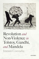 Revolution and Non Violence in Tolstoy  Gandhi  and Mandela