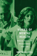 Voices of Mental Health: Medicine, Politics, and American ...