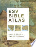 """""""Crossway ESV Bible Atlas"""" by John D. Currid, David P. Barrett"""