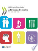 Oecd Health Policy Studies Addressing Dementia The Oecd Response Book PDF