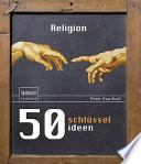 50 Schlüsselideen Religion