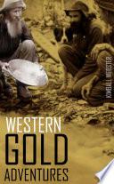 Western Gold Adventures 1849 1854  Abridged  Annotated