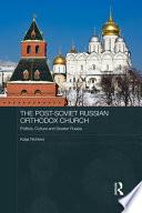 The Post Soviet Russian Orthodox Church