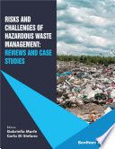 Risks and Challenges of Hazardous Waste Management  Reviews and Case Studies