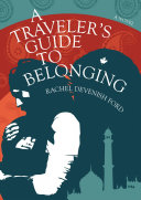 A Traveler s Guide to Belonging