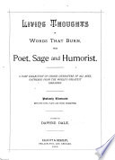 Living Thoughts in Words that Burn  from Poet  Sage and Humorist