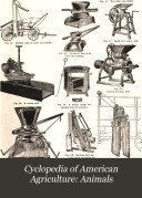 Cyclopedia of American Agriculture  Animals