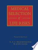 """""""Medical Selection of Life Risks"""" by W. John Elder, R.D.C. Brackenridge"""