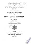 Rapport sur les progrès de la botanique physiologique