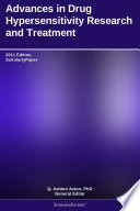 Advances in Drug Hypersensitivity Research and Treatment: 2011 Edition