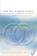 And All Is Made Whole Once Again Book