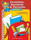 Fractions, Decimals & Percents, Grade 5