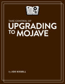 Take Control of Upgrading to Mojave