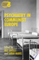 Psychiatry in Communist Europe