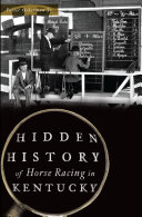 Hidden History of Horse Racing in Kentucky Pdf/ePub eBook