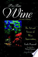 """The Taste of Wine: The Art Science of Wine Appreciation"" by Emile Peynaud, Jacques Blouin, Michael Schuster"