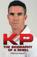 KP   Portrait of a Rebel   The Biography of Kevin Pietersen