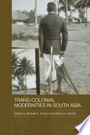 Trans Colonial Modernities In South Asia
