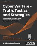 Cyber Warfare   Truth  Tactics  and Strategies Book