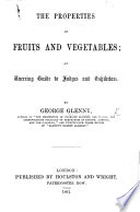 The Properties Of Fruits And Vegetables An Unerring Guide To Judges And Exhibitors Book PDF