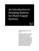 An Introduction to Pumping Stations for Water Supply Systems