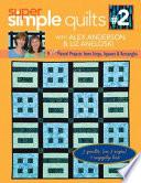 Super Simple Quilts  2 with Alex Anderson   Liz Aneloski