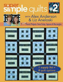 Super Simple Quilts #2 with Alex Anderson & Liz Aneloski ebook