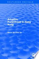 Adoptive Parenthood in Hong Kong