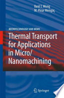 Thermal Transport For Applications In Micro Nanomachining Book PDF